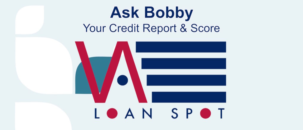 """I have my free credit report, where can I see my credit score?"" With VA Loan Spot Logo"